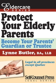 Protect Your Elderly Parents - Become Your Parents' Guardian/Truste ebook by Lynne Butler