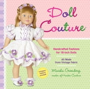 Doll Couture - Handcrafted Fashions for 18-inch Dolls ebook by Marsha Greenberg