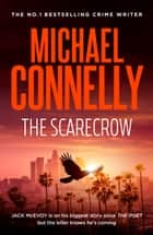 The Scarecrow - Jack McEvoy Mystery 2 ebook by Michael Connelly