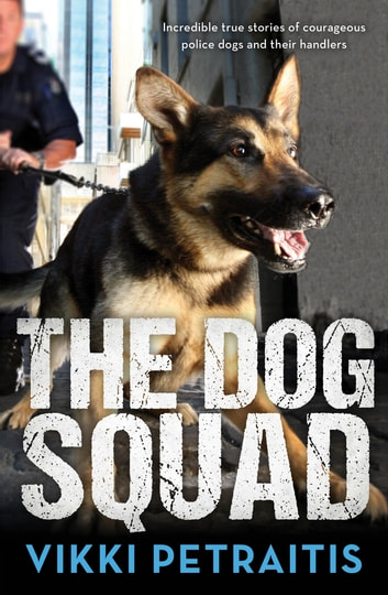 The Dog Squad ebook by Vikki Petraitis
