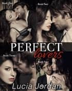 Perfect Lovers - Complete Series ebook by Lucia Jordan