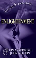 Knowing the Facts about Enlightenment ebook by