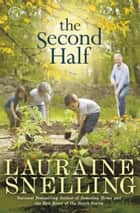 The Second Half - A Novel ebook by Lauraine Snelling