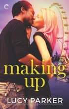 Making Up eBook by Lucy Parker