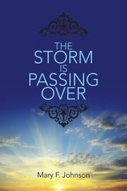 The Storm Is Passing Over ebook by Mary F. Johnson