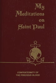 My Meditations on St. Paul ebook by James E. Sullivan, Ph.D.