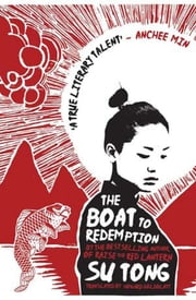 The Boat to Redemption: A Novel ebook by Su Tong