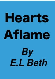 Hearts Aflame ebook by E.L Beth