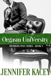 Orgasm University ebook by Jennifer Kacey
