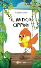 Il mitico Cippino ebook by Mario Piticchio
