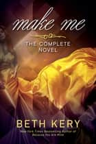 Make Me ebook by Beth Kery