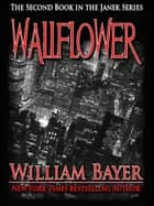 Wallflower ebook by William Bayer