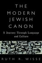 The Modern Jewish Canon ebook by Ruth R. Wisse