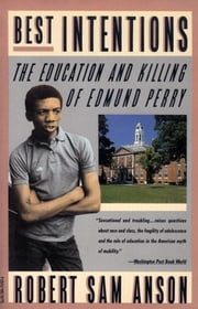Best Intentions - The Education and Killing of Edmund Perry ebook by Robert Sam Anson