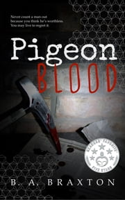 Pigeon Blood ebook by B. A. Braxton