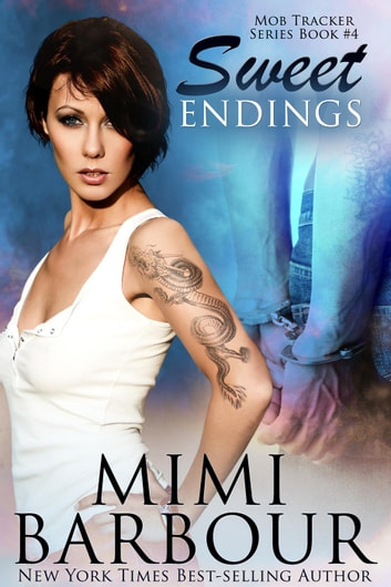 Sweet Endings - The Mob Tracker Series, #4 ebook by MImi Barbour