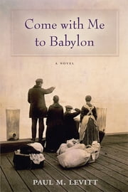 Come with Me to Babylon ebook by Paul M. Levitt