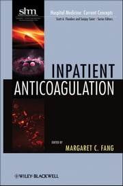 Inpatient Anticoagulation ebook by Margaret C. Fang