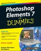 Photoshop Elements 7 For Dummies ebook by Barbara Obermeier, Ted Padova
