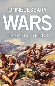 Unnecessary Wars ebook by Henry Reynolds