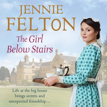 The Girl Below Stairs: The Families of Fairley Terrace Sagas 3 audiobook by Jennie Felton