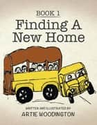 Finding a New Home ebook by Artie Woodington