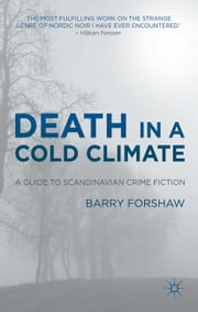 Death in a Cold Climate - A Guide to Scandinavian Crime Fiction ebook by B. Forshaw