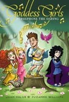 Persephone the Daring ebook by Joan Holub,Suzanne Williams