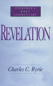 Revelation- Everyman's Bible Commentary ebook by Charles C. Ryrie