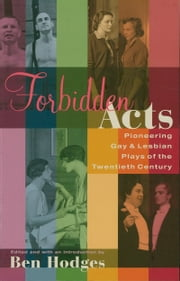 Forbidden Acts - Pioneering Gay & Lesbian Plays of the 20th Century ebook by Ben Hodges