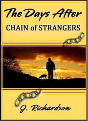 The Days After, Chain of Strangers ebook by J. Richardson