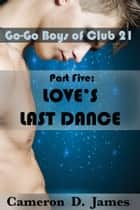Love's Last Dance ebook by Cameron D. James