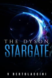 The Dyson Stargate ebook by V Bertolaccini