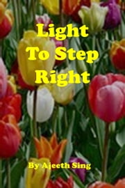 Light To Step Right ebook by Ajeeth Sing