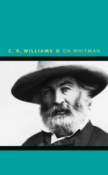 On Whitman ebook by C. K. Williams