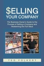 Selling Your Company ebook by Ted Folkert