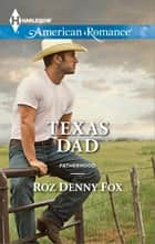 Texas Dad - A Single Dad Romance ebook by Roz Denny Fox
