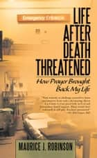 Life After Death Threatened ebook by Maurice J Robinson