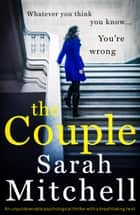 The Couple - An unputdownable psychological thriller with a breathtaking twist ekitaplar by Sarah Mitchell