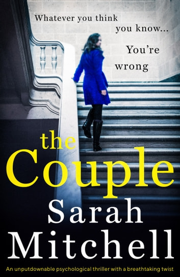 The Couple - An unputdownable psychological thriller with a breathtaking twist ebook by Sarah Mitchell