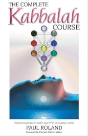 Complete Kabbalah Course ebook by Paul Roland