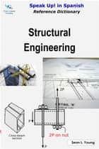 Speak Up! in Spanish Reference Dictionary: Structural Engineering ebook by Sean L. Young