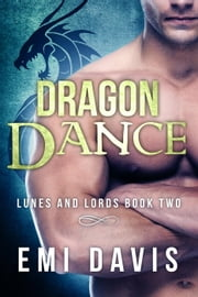 Dragon Dance - Lunes & Lords, #2 ebook by Emi Davis