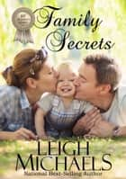 Family Secrets ebook by Leigh Michaels