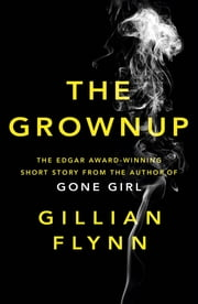 The Grownup ebook by Gillian Flynn
