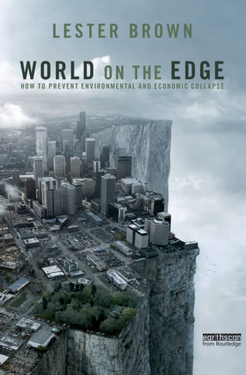 World on the Edge - How to Prevent Environmental and Economic Collapse ebook by Lester Brown