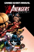 Avengers Divisi (Grandi Eventi Marvel) ebook by Brian M. Bendis, David Finch