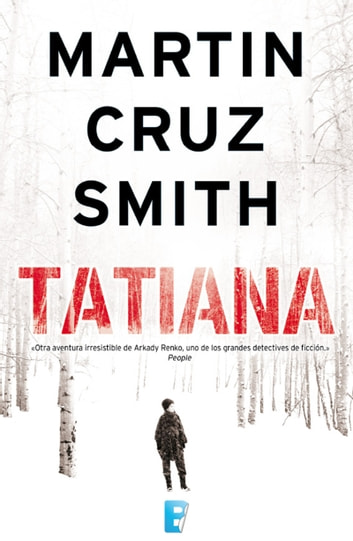 Tatiana (Arkady Renko 8) ebook by Martin Cruz Smith