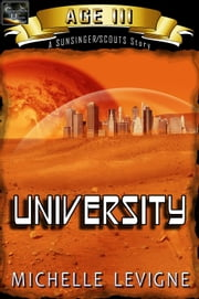 Commonwealth Universe: Age III: University ebook by Michelle Levigne