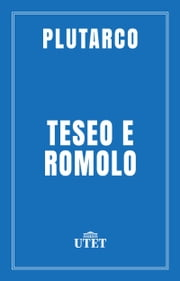 Teseo e Romolo ebook by Plutarco
